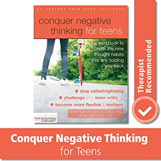 Conquer Negative Thinking for Teens (A Workbook to Break the Nine Thought Habits That Are Holding You Back)