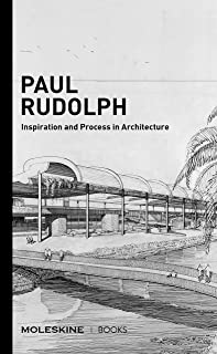 Paul Rudolph: Inspiration and Process in Architecture (Brutalist architect Paul Rudolph's drawings and architectural sketches with an essay and interview)