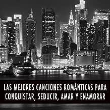 Las Mejores Canciones Románticas para Conquistar, Seducir, Amar y Enamorar. Músicas en Inglés y Éxitos de los 80's 90's