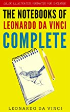 The Notebooks Of Leonardo Da Vinci Complete: Color Illustrated, Formatted for E-Readers (Unabridged Version) (English Edition)