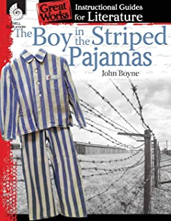 The Boy in the Striped Pajamas: An Instructional Guide for Literature: An Instructional Guide for Literature