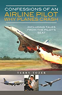 Confessions of an Air Craft Pilot: Including Tales from the Pilots Seat