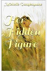 Her Hidden Figure Kindle Edition