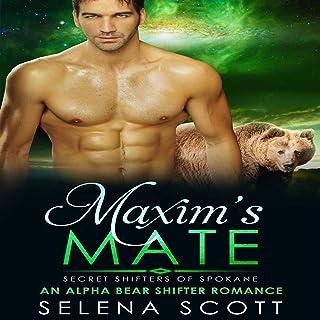 Maxim`s Mate: An Alpha Bear Shifter Romance (Secret Shifters of Spokane, Book 3)