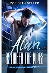 Alan: Between the Pipes (Friends to lovers college romance): The Sin Bin Hockey Series Kindle Edition