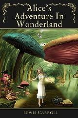Alice's Adventure In Wonderland: With Original Illustrations Kindle Edition