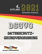 DSGVO – Datenschutz-Grundverordnung: (Aktuelle Gesetze 2021) (German Edition)
