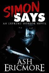 Simon Says: An Extreme Horror Novel Kindle Edition