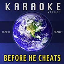 Before He Cheats (Karaoke Version)