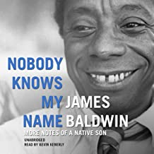 Nobody Knows My Name: More Notes of a Native Son
