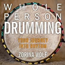 Whole Person Drumming: Your Journey into Rhythm