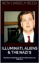 ILLUMINATI, ALIENS & THE NAZI´S: The True & Untold Story Of Illuminati Mind Control Survivor Andy Pero
