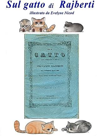 Sul gatto Cenni fisiologici e morali Collappendice della coda: (edizione illustrata da Evelyne Nicod)