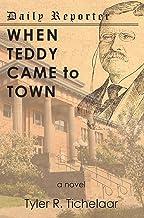 When Teddy Came to Town: a novel