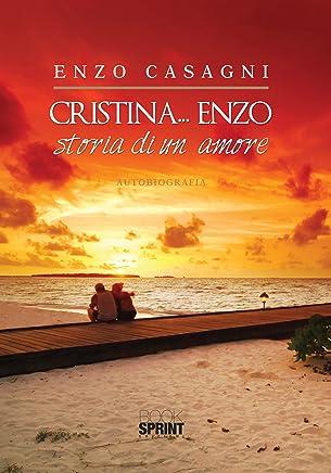 Cristina... Enzo - Storia di un amore