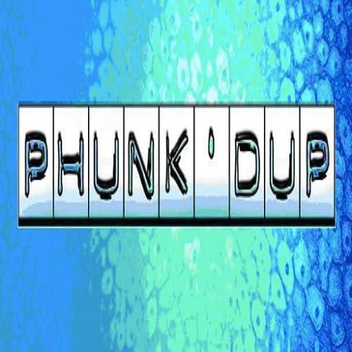 Phunk'dup IRL