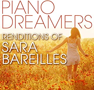 Piano Dreamers Renditions of Sara Bareilles