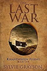 The Last War: Book One, Khandarken Rising: Major Dante Regiment seeks justice for Beth, even if he has to provide it himself Kindle Edition