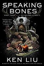 Speaking Bones (The Dandelion Dynasty Book 4)