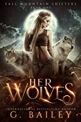 Her Wolves: A Rejected Mates Romance (Fall Mountain Shifters Book 1) Kindle Edition