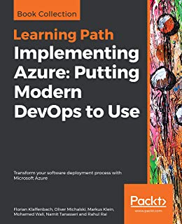 Implementing Azure: Putting Modern DevOps to Use: Transform your software deployment process with Microsoft Azure