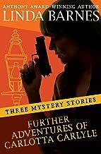 Further Adventures of Carlotta Carlyle: Three Mystery Stories (The Carlotta Carlyle Mysteries)
