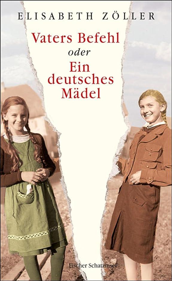 Vaters Befehl oder Ein deutsches M?del (German Edition)