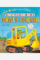 Star in Your Own Story: Drives a Digger Hardcover