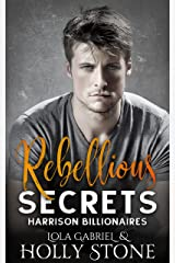 Rebellious Secrets (Harrison Billionaires Book 1) Kindle Edition