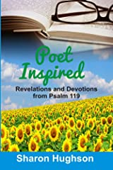 Poet Inspired: Revelations and Devotions from Psalm 119 Kindle Edition