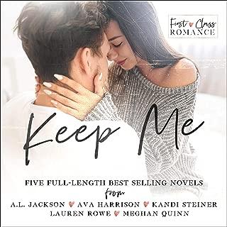 Keep Me: A First Class Romance Collection