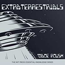 Extraterrestrials: MIT Press Essential Knowledge Series