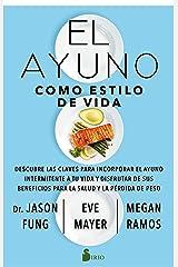 El ayuno como estilo de vida: Descubre las claves para incorporar el ayuno intermitente a tu vida y disfrutar de sus beneficios para la salud y la pérdida de peso. (Spanish Edition) Kindle Edition