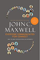 Everyone Communicates, Few Connect: What the Most Effective People Do Differently Kindle Edition