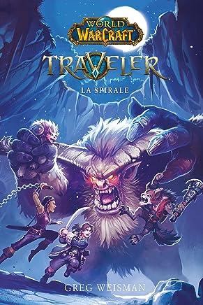 World of Warcraft - Traveler - La Spirale