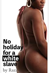 No Holiday for a White Slave (Black Mistress/white slave Book 3) Kindle Edition