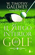 EL JUEGO INTERIOR DEL GOLF (2012) (Spanish Edition)