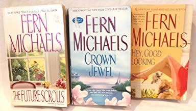 Set of 3 Fern Michaels Novels, Crown Jewel. The Future Scrolls, Hey, Good Looking