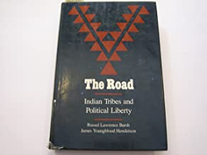 The road: Indian tribes and political liberty