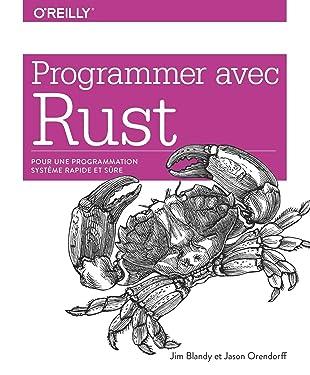 Programmer avec Rust - pour une programmation système rapide et sûre - collection O'Reilly (French Edition)