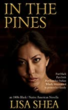 In the Pines - an 1800s Black / Native American Novella (The Lumbee Indian Saga Book 2)