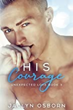 His Courage (Unexpected Love Book 3)