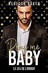 Play me, Baby!: Le jeu de l'amour Format Kindle