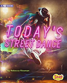 Today's Street Dance: 4D An Augmented Reading Experience (Dance Today)