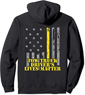 Tow Truck Driver Hoodie Tow Truck Driver's Lives Matter