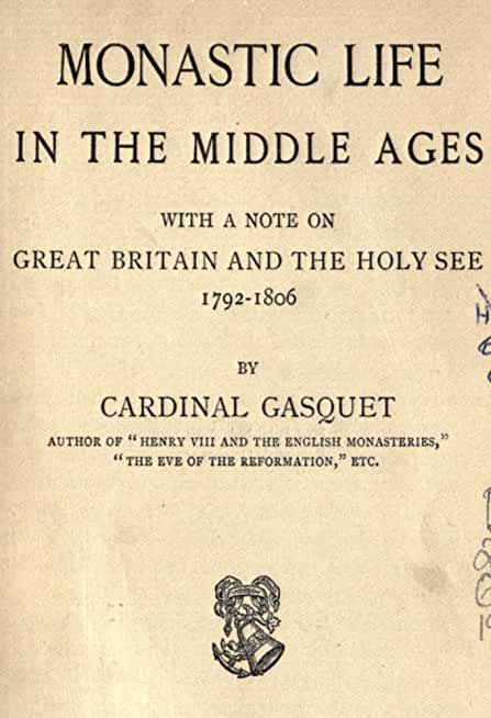 Monastic Life in the Middle Ages (English Edition)