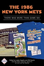The 1986 New York Mets: There Was More Than Game Six (SABR Digital Library Book 35)
