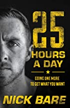 25 Hours a Day: Going One More to Get What You Want (English Edition)