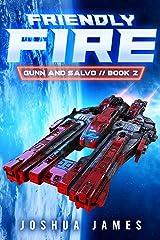 Friendly Fire: A Sci-Fi Thriller (Gunn and Salvo Book 2) Kindle Edition