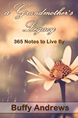 A Grandmother's Legacy: 365 Notes to Live By Kindle Edition